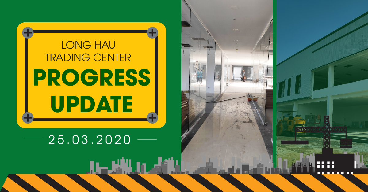 Long Hau Trading Center Progress Update | March 25th, 2020